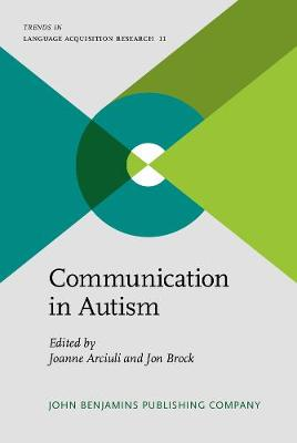 Communication in Autism - Trends in Language Acquisition Research 11 (Hardback)
