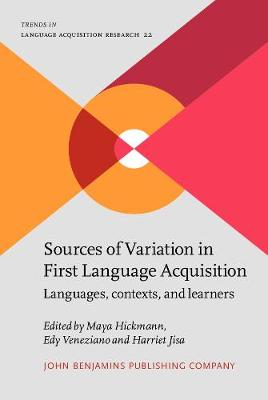 Sources of Variation in First Language Acquisition: Languages, contexts, and learners - Trends in Language Acquisition Research 22 (Hardback)