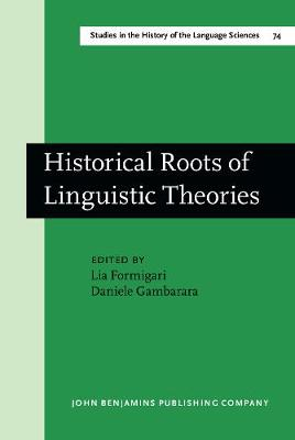 Historical Roots of Linguistic Theories - Studies in the History of the Language Sciences 74 (Hardback)