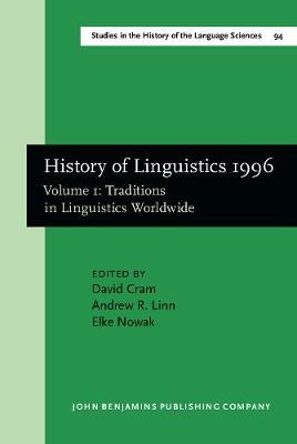 History of Linguistics 1996: Traditions in Linguistics Worldwide Volume 1 - Studies in the History of the Language Sciences 94 (Hardback)