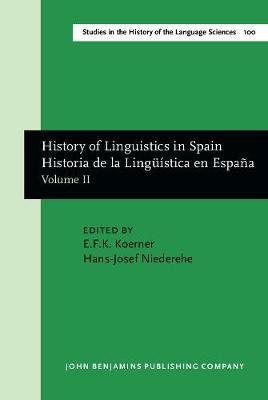 History of Linguistics in Spain/Historia de la Linguistica en Espana: Volume II - Studies in the History of the Language Sciences 100 (Hardback)