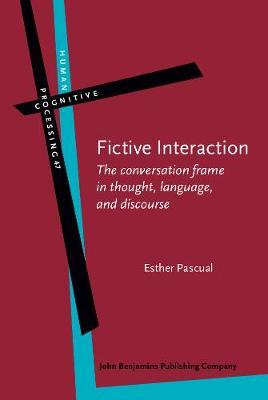 Fictive Interaction: The conversation frame in thought, language, and discourse - Human Cognitive Processing 47 (Hardback)