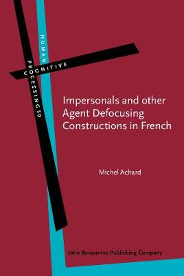 Impersonals and other Agent Defocusing Constructions in French - Human Cognitive Processing 50 (Hardback)