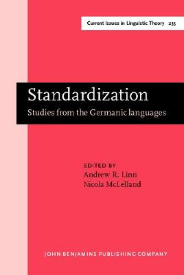 Standardization: Studies from the Germanic languages - Current Issues in Linguistic Theory 235 (Hardback)