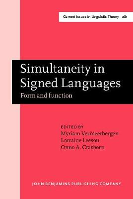 Simultaneity in Signed Languages: Form and function - Current Issues in Linguistic Theory 281 (Hardback)