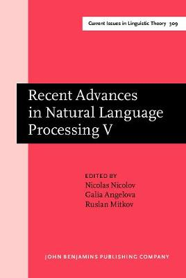 Recent Advances in Natural Language Processing V: Selected papers from RANLP 2007 - Current Issues in Linguistic Theory 309 (Hardback)