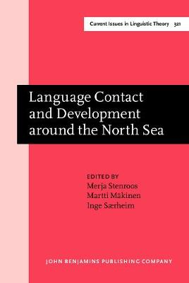 Language Contact and Development around the North Sea - Current Issues in Linguistic Theory 321 (Hardback)