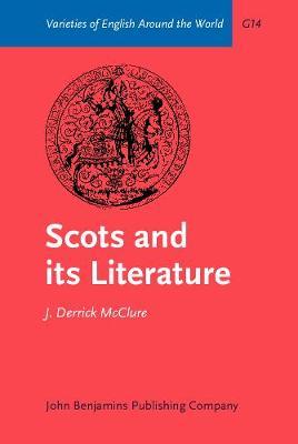 Scots and its Literature - Varieties of English Around the World G14 (Hardback)