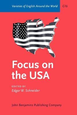 Focus on the USA - Varieties of English Around the World G16 (Hardback)