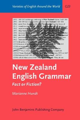 New Zealand English Grammar: Fact or Fiction? - A Corpus-based Study in Morphosyntactic Variation - Varieties of English Around the World v. 23. (Hardback)