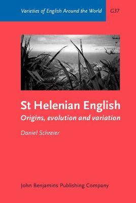 St Helenian English: Origins, evolution and variation - Varieties of English Around the World G37 (Hardback)