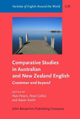 Comparative Studies in Australian and New Zealand English: Grammar and beyond - Varieties of English Around the World G39 (Hardback)