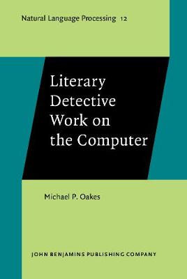 Literary Detective Work on the Computer - Natural Language Processing 12 (Hardback)