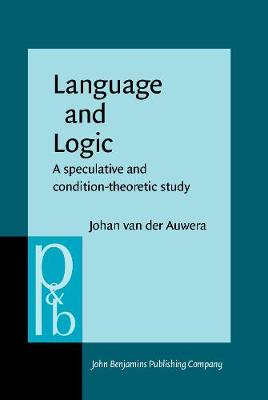 Language and Logic: A speculative and condition-theoretic study - Pragmatics & Beyond Companion Series 2 (Hardback)