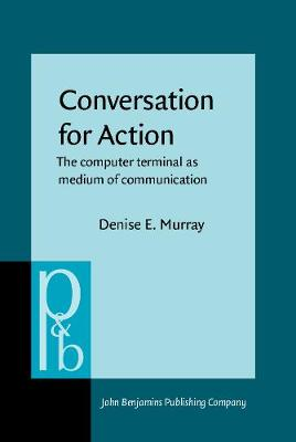Conversation for Action: The computer terminal as medium of communication - Pragmatics & Beyond New Series 10 (Hardback)