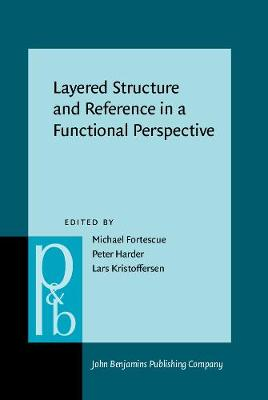 Layered Structure and Reference in a Functional Perspective - Pragmatics & Beyond New Series 23 (Hardback)