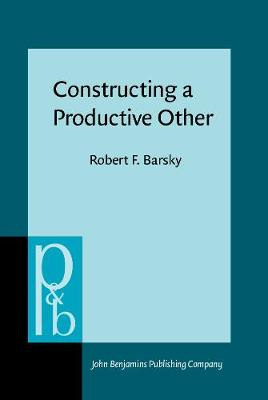 Constructing a Productive Other: Discourse theory and the Convention refugee hearing - Pragmatics & Beyond New Series 29 (Hardback)