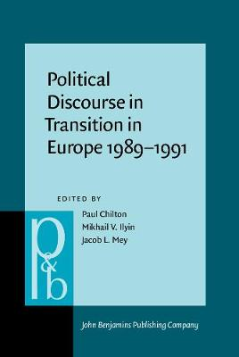 Political Discourse in Transition in Europe 1989-1991 - Pragmatics & Beyond New Series 36 (Hardback)