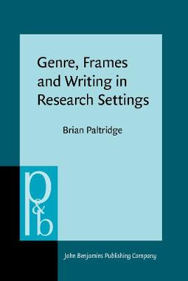 Genre, Frames and Writing in Research Settings - Pragmatics & Beyond New Series 45 (Hardback)