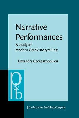 Narrative Performances: A study of Modern Greek storytelling - Pragmatics & Beyond New Series 46 (Hardback)