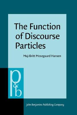The Function of Discourse Particles - Pragmatics & Beyond New Series 53 (Hardback)