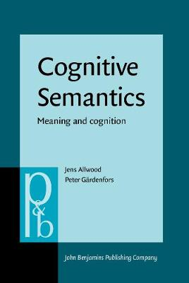 Cognitive Semantics: Meaning and cognition - Pragmatics & Beyond New Series 55 (Hardback)