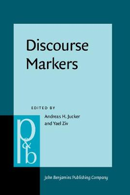 Discourse Markers: Descriptions and theory - Pragmatics & Beyond New Series 57 (Hardback)