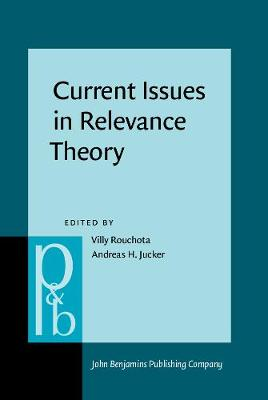 Current Issues in Relevance Theory - Pragmatics & Beyond New Series 58 (Hardback)