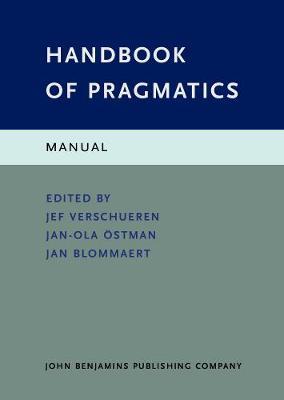Handbook of Pragmatics: Manual - Handbook of Pragmatics (Hardback)