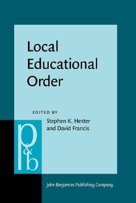 Local Educational Order: Enthnomethodological Studies of Knowledge in Action - Pragmatics & Beyond New Series 73 (Hardback)