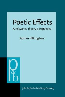 Poetic Effects: A relevance theory perspective - Pragmatics & Beyond New Series 75 (Hardback)