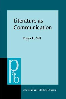 Literature as Communication: The foundations of mediating criticism - Pragmatics & Beyond New Series 78 (Paperback)