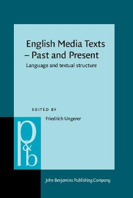 English Media Texts - Past and Present: Language and textual structure - Pragmatics & Beyond New Series 80 (Hardback)