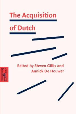 The Acquisition of Dutch - Pragmatics & Beyond New Series 52 (Paperback)
