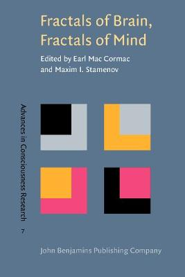 Fractals of Brain, Fractals of Mind: In search of a symmetry bond - Advances in Consciousness Research 7 (Paperback)