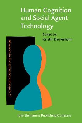 Human Cognition and Social Agent Technology - Advances in Consciousness Research 19 (Paperback)