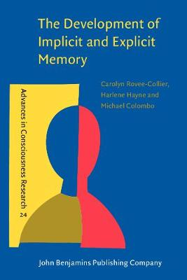 The Development of Implicit and Explicit Memory - Advances in Consciousness Research 24 (Paperback)