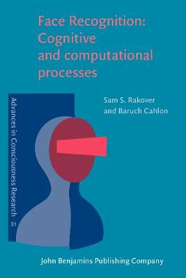 Face Recognition: Cognitive and computational processes - Advances in Consciousness Research 31 (Paperback)