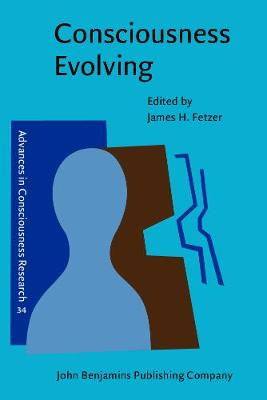 Consciousness Evolving - Advances in Consciousness Research 34 (Paperback)
