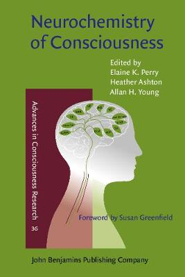 Neurochemistry of Consciousness: Neurotransmitters in mind - Advances in Consciousness Research 36 (Paperback)