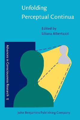 Unfolding Perceptual Continua - Advances in Consciousness Research 41 (Paperback)
