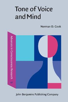 Tone of Voice and Mind: The connections between intonation, emotion, cognition and consciousness - Advances in Consciousness Research 47 (Paperback)