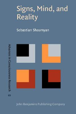 Signs, Mind, and Reality: A theory of language as the folk model of the world - Advances in Consciousness Research 65 (Hardback)