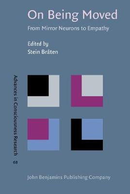 On Being Moved: From mirror neurons to empathy - Advances in Consciousness Research 68 (Hardback)