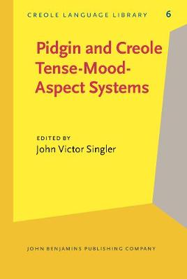 Pidgin and Creole Tense/Mood/Aspect Systems - Creole Language Library 6 (Hardback)