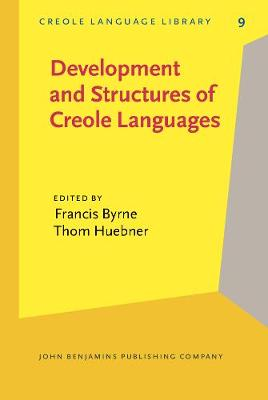 Development and Structures of Creole Languages: Essays in Honor of Derek Bickerton - Creole Language Library 9 (Hardback)