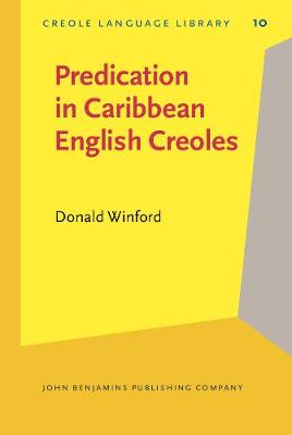 Predication in Caribbean English Creoles - Creole Language Library 10 (Hardback)