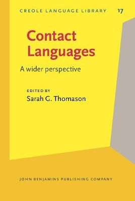 Contact Languages: A wider perspective - Creole Language Library 17 (Hardback)