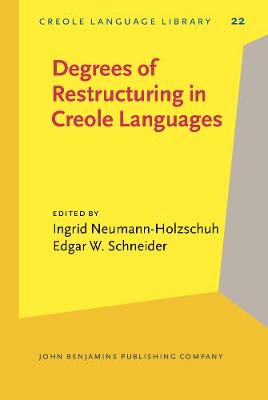 Degrees of Restructuring in Creole Languages - Creole Language Library 22 (Hardback)
