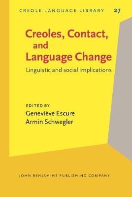 Creoles, Contact, and Language Change: Linguistic and social implications - Creole Language Library 27 (Hardback)